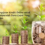 Pengajuan Kredit Online Untuk Memperoleh Dana Cepat Yang Aman
