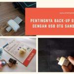 Pentingnya Back-Up Data dengan USB OTG SanDisk