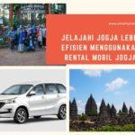 Jelajahi Jogja Lebih Efisien Menggunakan Rental Mobil Jogja
