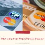 Rekomendasi Kartu Kredit Terbaik di Indonesia