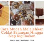 Cara Mudah Melelehkan Coklat Batangan Hingga Siap Digunakan